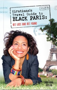 "Talk about taking a guide book to another level. Chicago author Kiratiana Freelon hooks up travelers who want to explore all facets of ""Black Paris"" during visits to the City of Light."